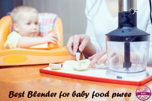 Best-Blender-for-baby-food-puree