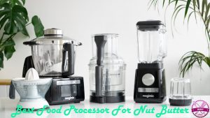 best-food-processor-for-nut-butter-2020